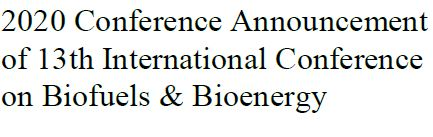 2020 Conference Announcement of 13th International Conference on Biofuels & Bioenergy